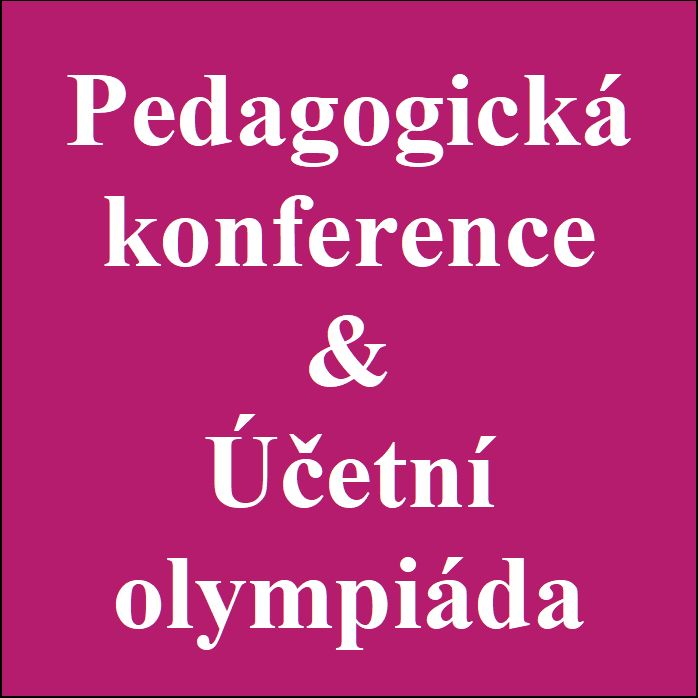Účetní olympiáda a Pedagogická konference
